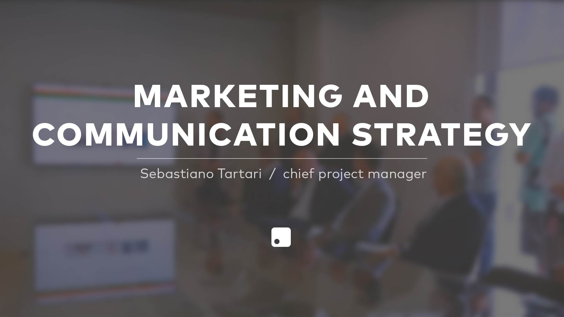 Marketing and Communication Strategy